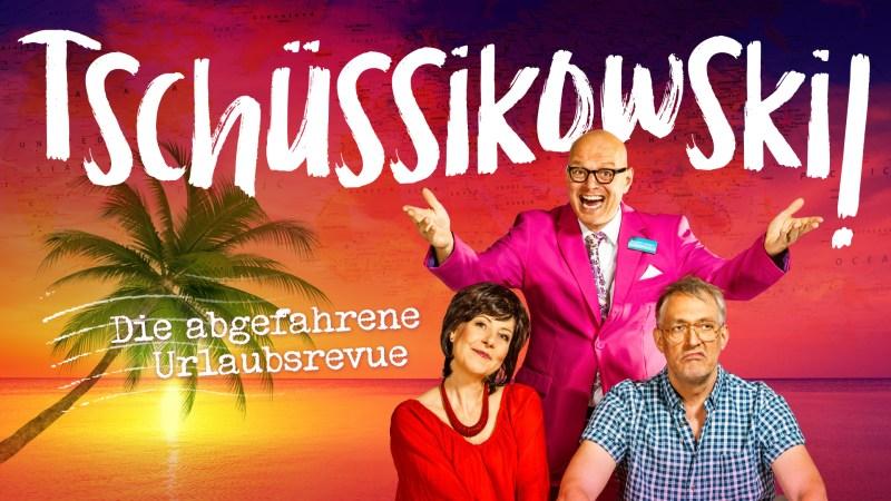 #1 Tschüssikowski - Die abgefahrene Urlaubsrevue