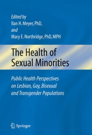 The Health of Sexual Minorities: Public Health Perspectives on Lesbian, Gay, Bisexual and Transgender Populations