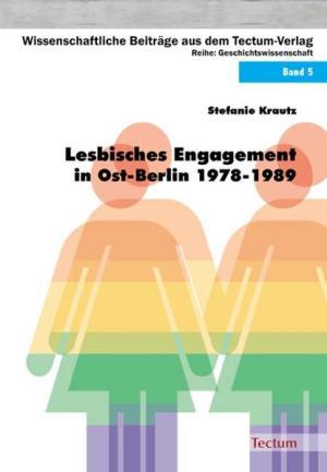 Lesbisches Engagement in Ost-Berlin 1978-1989 | Schwule Bücher im Online Buchshop Gay Book Fair