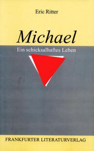 Michael: Ein schicksalhaftes Leben