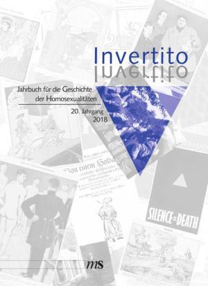 Invertito. Jahrbuch für die Geschichte der Homosexualitäten / Invertito: Jahrbuch für die Geschichte der Homosexualitäten Bd. 20