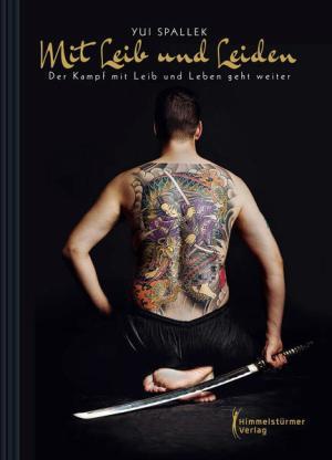 Mit Leib und Leiden: Der Kampf mit Leib und Leben geht weiter | Schwule Bücher im Online Buchshop Gay Book Fair
