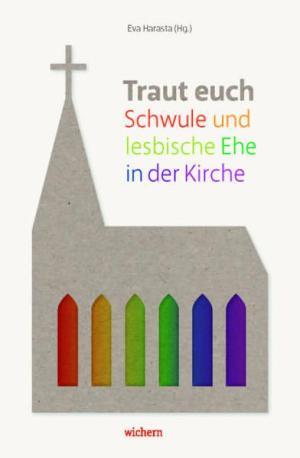 Traut euch: Schwule und lesbische Ehe in der Kirche