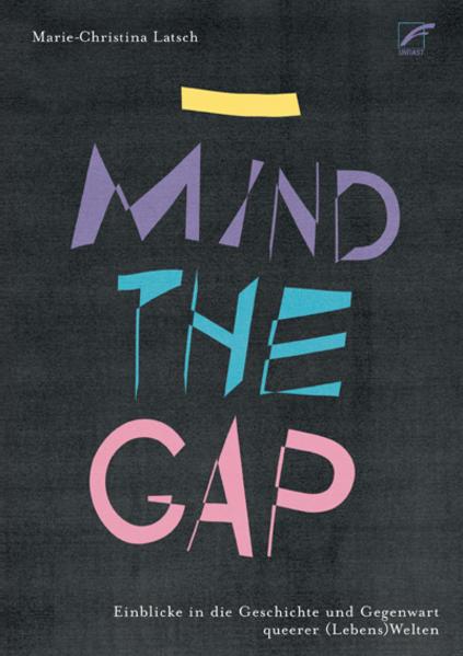 _ Mind the Gap: Einblicke in die Geschichte und Gegenwart queerer (Lebens)Welten   Schwule Bücher im Online Buchshop Gay Book Fair