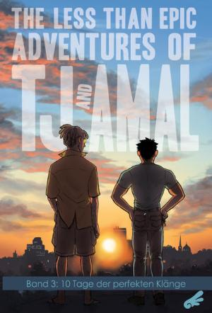 The less than epic adventures of TJ and Amal 3: 10 Tage der perfekten Klänge
