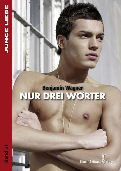 Nur drei Wörter (Junge Liebe)   Schwule Bücher im Online Buchshop Gay Book Fair