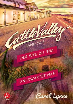 Cattle Valley: Der Weg zu ihm + Unerwartet nah