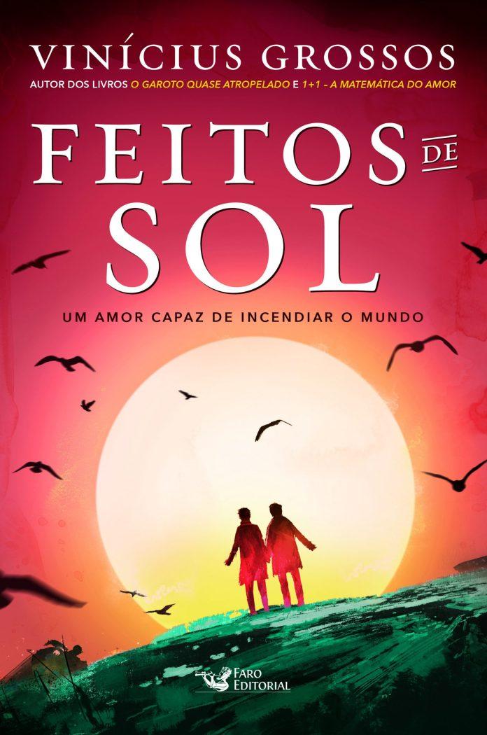 """""""Feitos de Sol"""", de Vinícius Grossos"""