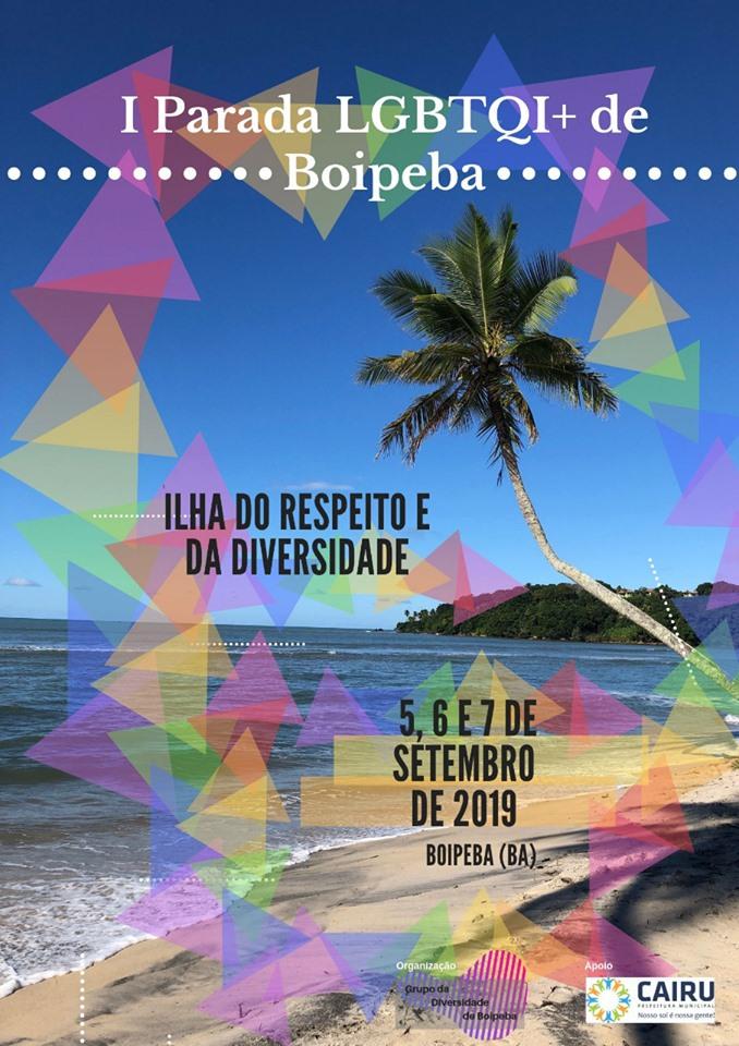 Com o objetivo de afirmar o respeito à diversidade, lutar pela igualdade de gênero e se tornar uma referência na rota do turismo LGBTQI+ no Brasil, a ilha de Boipeba, pertencente ao município de Cairu (Bahia), realiza a sua primeira Parada LGBTQI+ no próximo dia 7 de setembro.