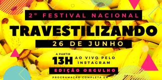 Festival Nacional Travestilizando fará edição virtual no próximo dia 26Festival Nacional Travestilizando fará edição virtual no próximo dia 26