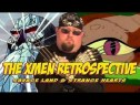 The X-Men Retrospective -- Savage Land, Strange Heart