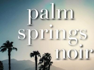 Palm Springs Noir Book