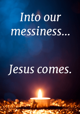 Messiness…Jesus…Peace
