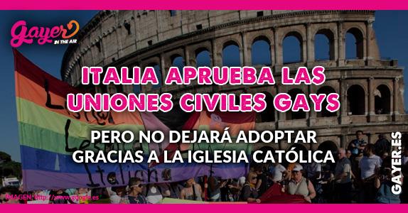 Italia aprueba las uniones civiles gays