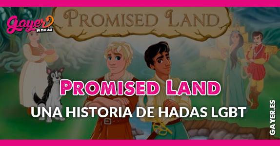 PROMISED LAND UNA HISTORIA DE HADAS LGBT