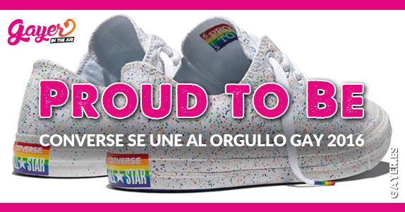 Proud to Be - Converse se une al Orgullo Gay 2016