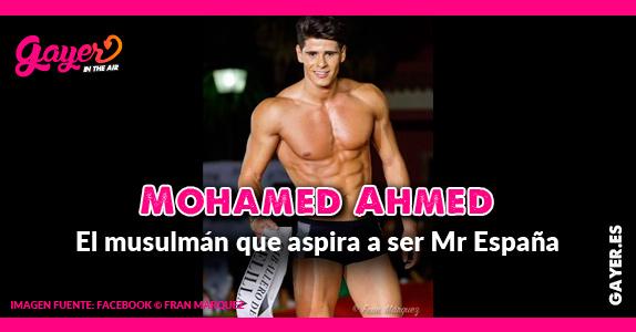 Mohamed Ahmed: el musulman que aspira a ser Mr España