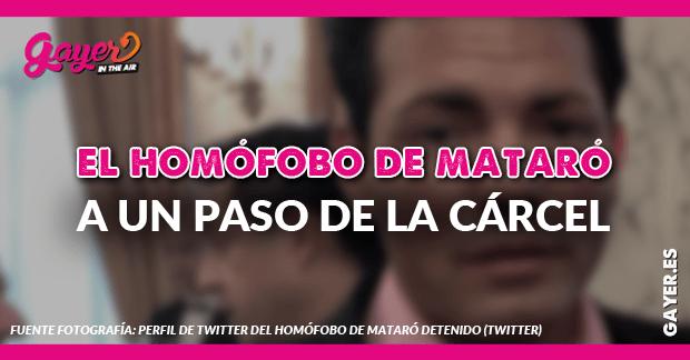 El homófobo de Mataró a un paso de la cárcel