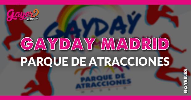GAYDAY MADRID PARQUE DE ATRACCIONES