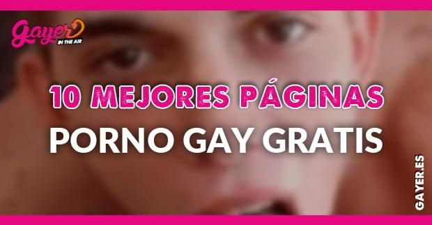 10 MEJORES PÁGINAS DE PORNO GAY GRATIS