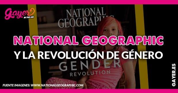 National Geographic y la revolución de género