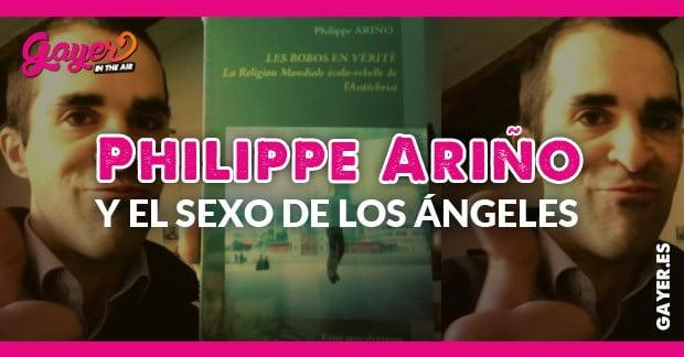 Philippe Ariño y el sexo de los ángeles