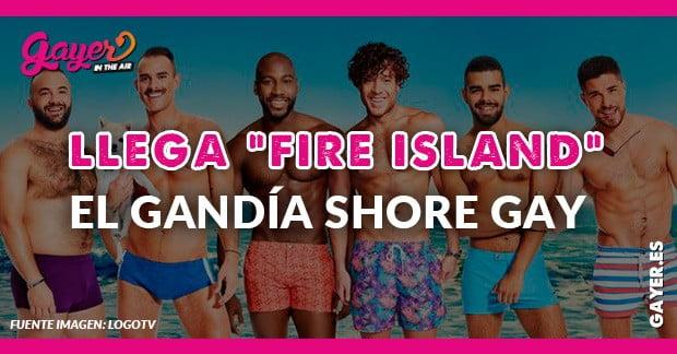 FIRE ISLAND EL GHANDÍA SHORE GAY DE LOGO TV