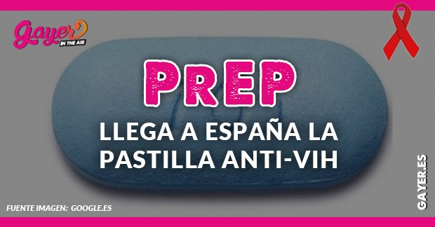 PREP - LLEGA LA PASTILLA ANTI VIH A ESPAÑA