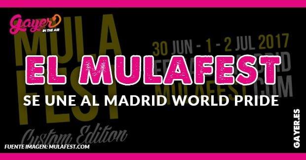 El MULAFEST se une al WORLD PRIDE Madrid
