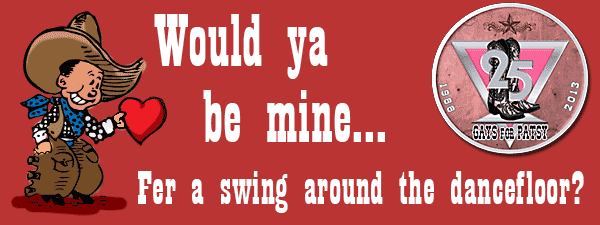 Would you be mine... fer a swing around the dancefloor?