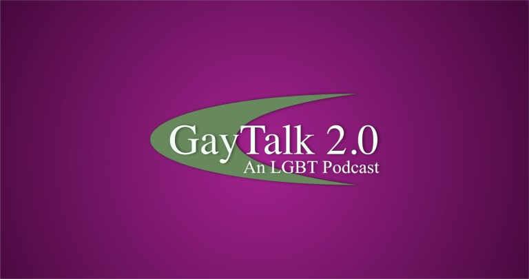 GayTalk 2.0 – Episode 241 – Fantastic Podcastic Duo with Guest Andy Julia