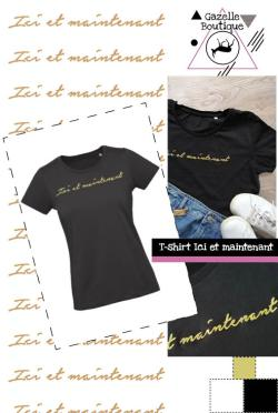 T-shirt Ici et Maintenant