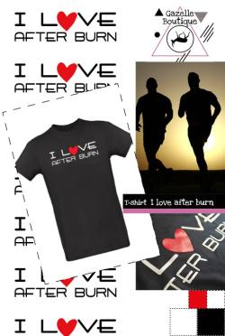 T-shirt – I Love After Burn