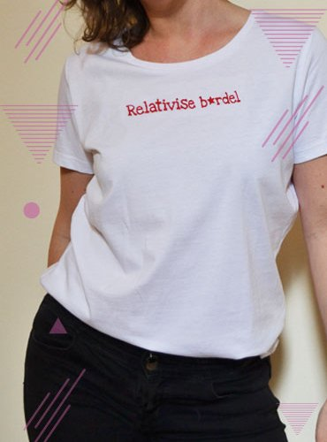 T-shirt Relativise B*rdel