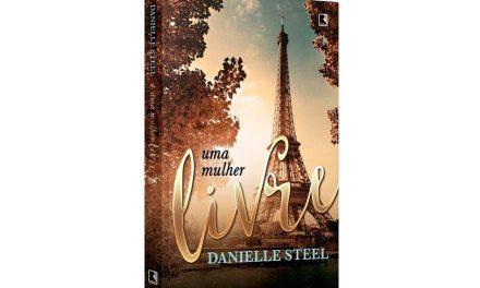 """""""Uma mulher livre"""", de Danielle Steel, chega às livrarias pela Record"""