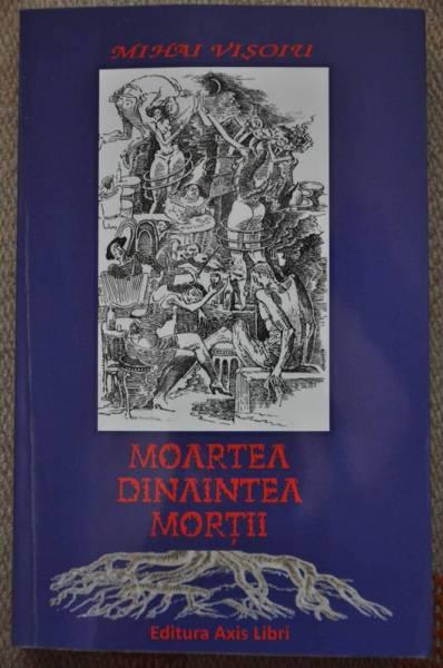 Mihai Vişoiu scrie cu suflet de ploieştean/ MOARTEA DINAINTEA MORŢII