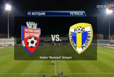 """Astă-seară, în Moldova: FC Botoșani – Petrolul. De urmărit cum e cu… """"speranța (care) moare ultima""""!"""