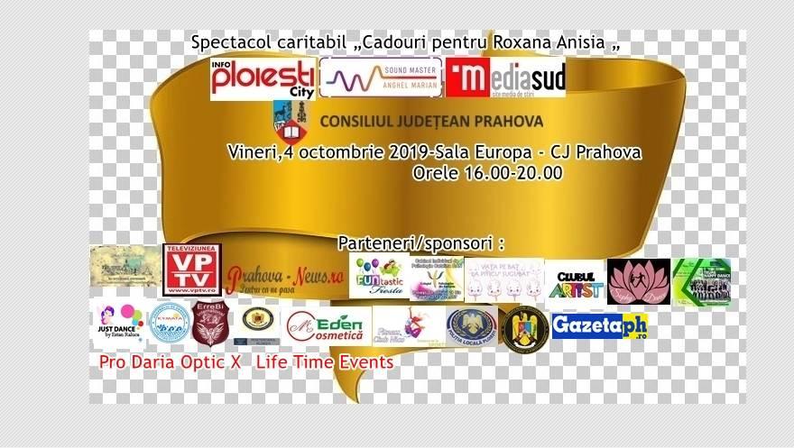 Cadouri pentru Roxana Alisia, spectacol umanitar la Sala Europa a Consiliului Judeţean Prahova
