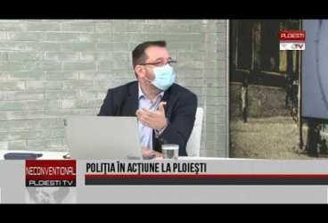 Poliția în acțiune la Ploiești. Invitat comisar șef Florian Claudiu Vlădan