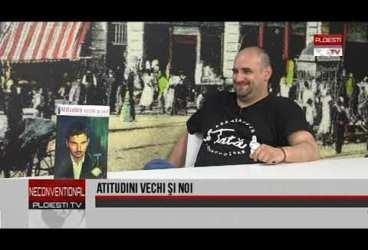 Atitudini vechi și noi. Invitat Gelu Nicolae Ionescu, poet și publicist