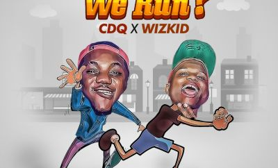 CDQ – Make We Run ft. Wizkid