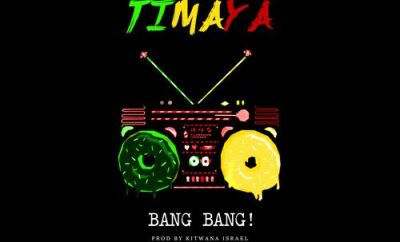 Timaya – Bang Bang