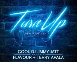 DJ Jimmy Jatt – Turn Up REMIX Ft. Flavour x Terry Apala