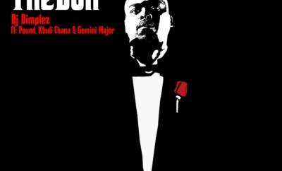 DJ Dimplez – The Don f. Pound, Khuli Chana & Gemini Major