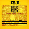 Del'B ft. Wizkid x Mz Kiss & CDQ – Make We Run? (Part2)