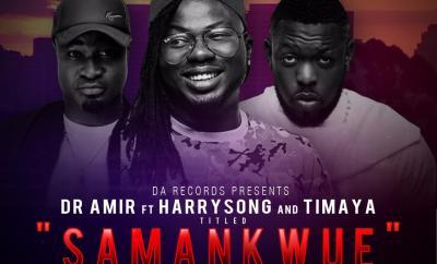 Dr Amir – Samankwue Ft. Harrysong & Timaya