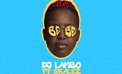 DJ Lambo ft. Skales & Victoria Kimani – Bebe