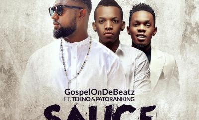 GospelOnDeBeatz – Sauce ft. Tekno & Patoranking
