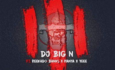 DJ Big N ft. Reekado Banks, Iyanya & YCEE – The Trilogy