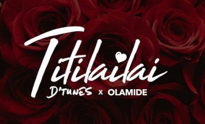 DTunes X Olamide - TitiLaiLai